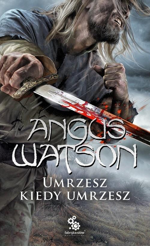 okładka Umrzesz kiedy umrzesz, Książka | Watson Angus