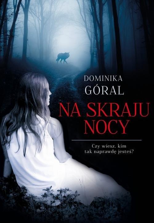 okładka Na skraju nocy, Książka | Góral Dominika