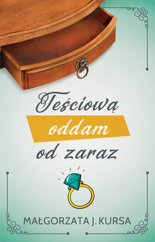 okładka Teściową oddam od zaraz, Książka | Kursa Małgorzata