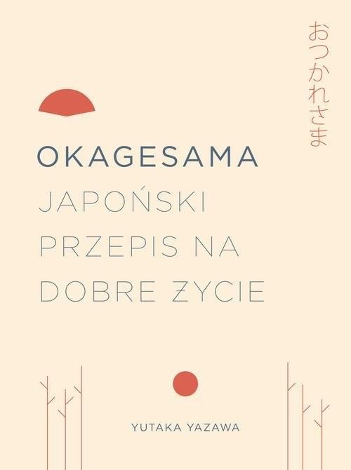 okładka Okagesama Japoński przepis na dobre życie, Książka | Yazawa Yutuka