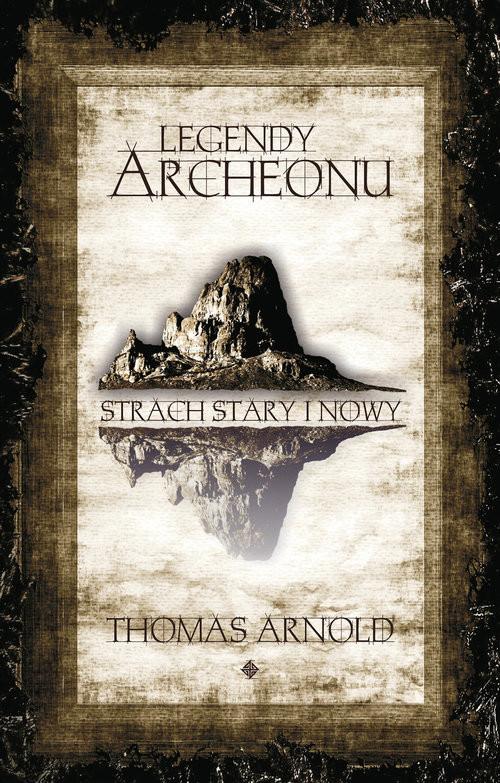 okładka Legendy Archeonu Świat stary i nowy, Książka | Arnold Thomas