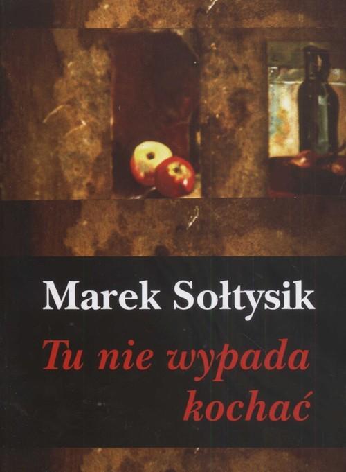 okładka Tu nie wypada kochać, Książka | Marek Sołtysik