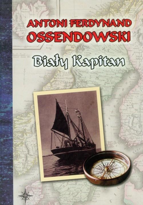 okładka Biały kapitanksiążka |  | Antoni Ferdynand Ossendowski