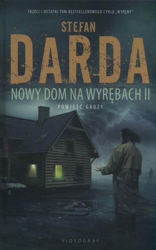 okładka Nowy Dom na Wyrębach II, Książka | Stefan Darda