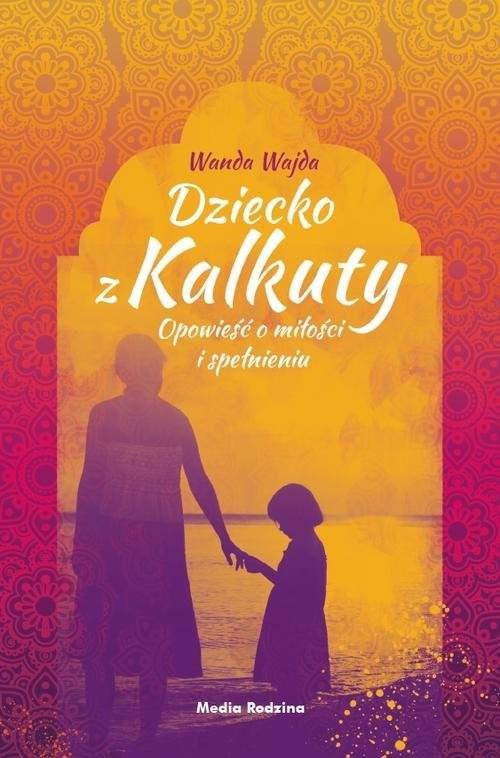okładka Dziecko z Kalkuty, Książka | Wajda Wanda