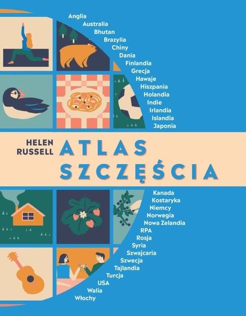 okładka Atlas szczęścia Sposoby na szczęście z całego świata, Książka | Russell Helen