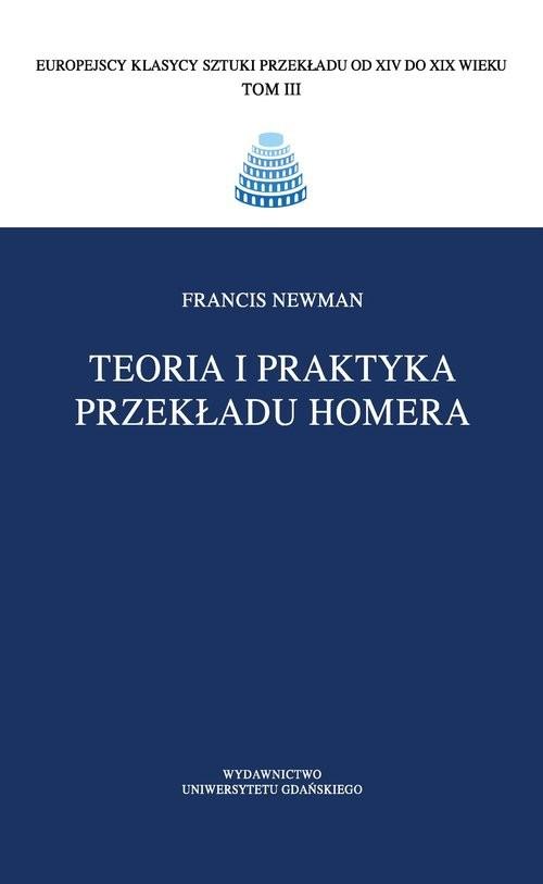 okładka Teoria i praktyka przekładu Homera, Książka   Newman Francis