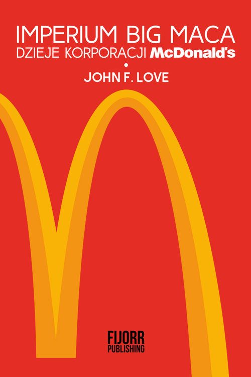 okładka Imperium Big Maca Dzieje korporacji McDonald'sksiążka |  | John F. Love