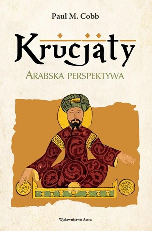okładka Krucjaty Arabska perspektywa, Książka | Paul M. Cobb