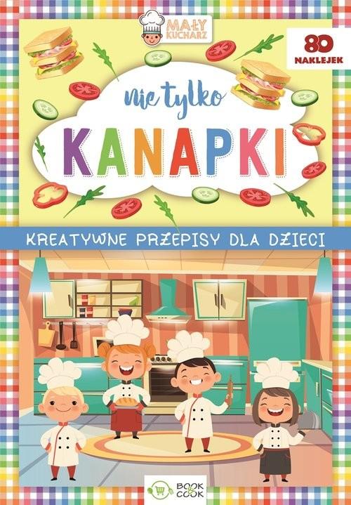 okładka Nie tylko kanapki Kreatywne przepisy dla dzieci, Książka |