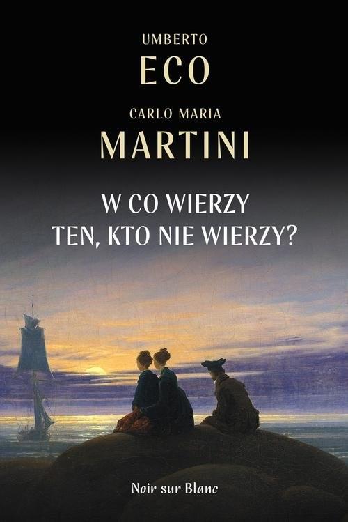 okładka W co wierzy ten, kto nie wierzy?, Książka | Umberto Eco, Carlo Maria Martini