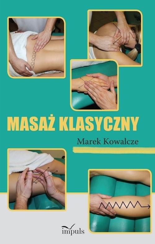 okładka Masaż klasyczny, Książka | Kowalcze Marek