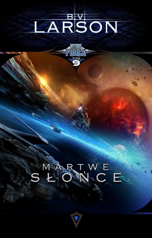 okładka Star Force Tom 9. Martwe Słońce, Książka | Larson B.V.