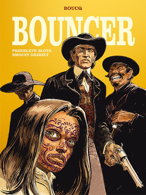 okładka Bouncer Tom 3 Przeklęte złoto / Smoczy grzbiet, Książka   Boucq François