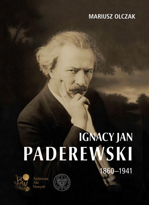 okładka Ignacy Jan Paderewski 1860-1941, Książka   Olczak Mariusz