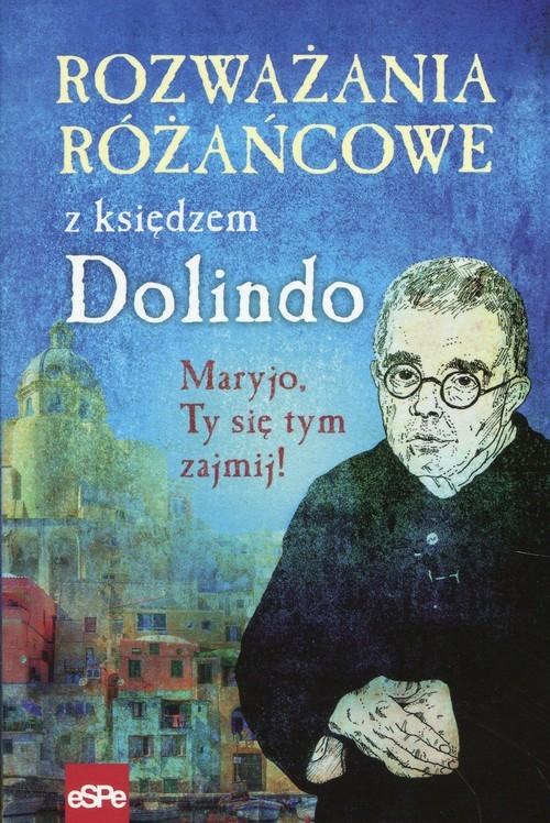 okładka Rozważania różańcowe z księdzem Dolindo Maryjo, Ty się tym zajmij!, Książka | Nowakowski Krzysztof