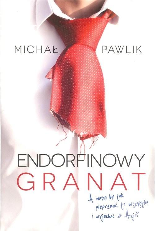 okładka Endorfinowy granat, Książka | Pawlik Michał