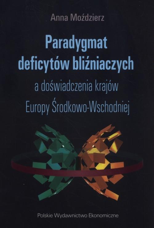 okładka Paradygmat deficytów bliźniaczych a doświadczenia krajów Europy Środkowo-Wschodniej, Książka | Moździerz Anna