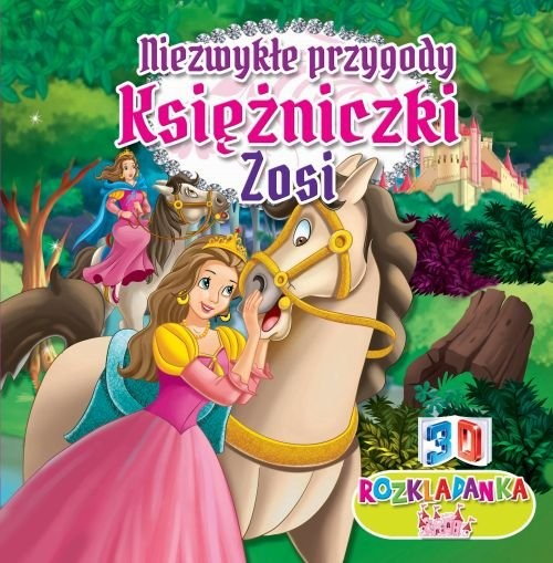 okładka Rozkładanka 3D Niezwykła przygoda księżniczki Zosi, Książka | Praca Zbiorowa