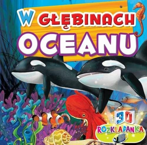 okładka Rozkładanka 3D W głebinach oceanu, Książka | Praca Zbiorowa