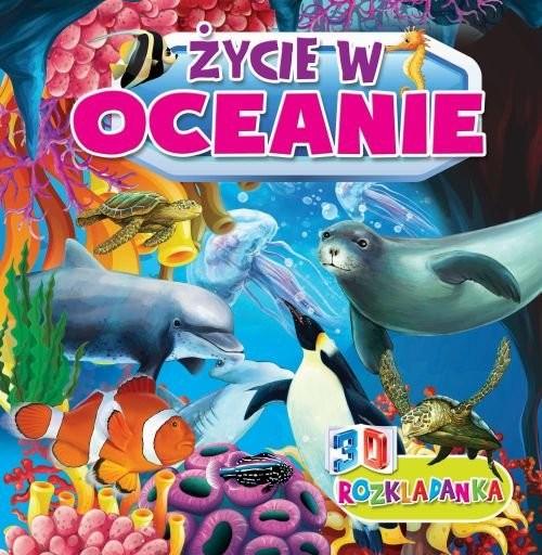 okładka Rozkładanka 3D Życie w oceanach, Książka | Praca Zbiorowa