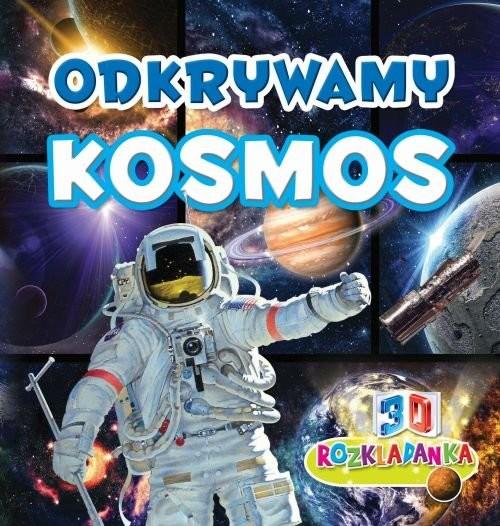 okładka Rozkładanka 3D Odkrywam Kosmos, Książka | Praca Zbiorowa