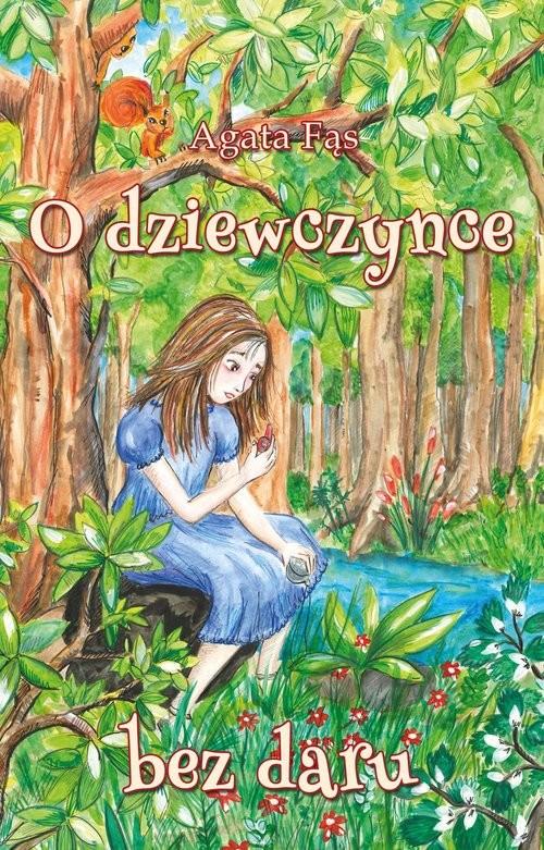 okładka O dziewczynce bez daru, Książka   Fąs Agata