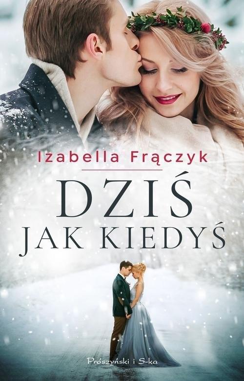 okładka Dziś jak kiedyś, Książka | Izabella  Frączyk