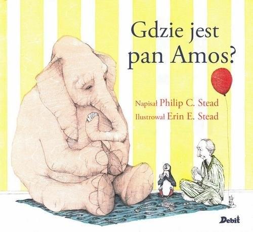 okładka Gdzie jest pan Amos?, Książka | Plilip C. Stead