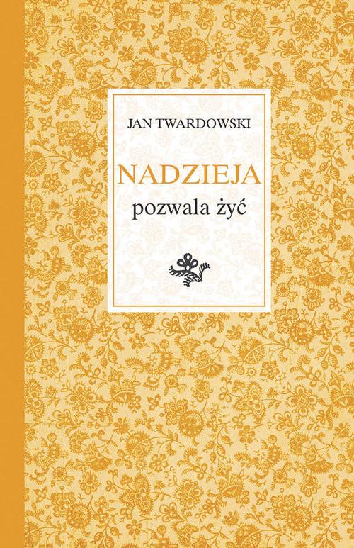 okładka Nadzieja pozwala żyć, Książka | Jan Twardowski
