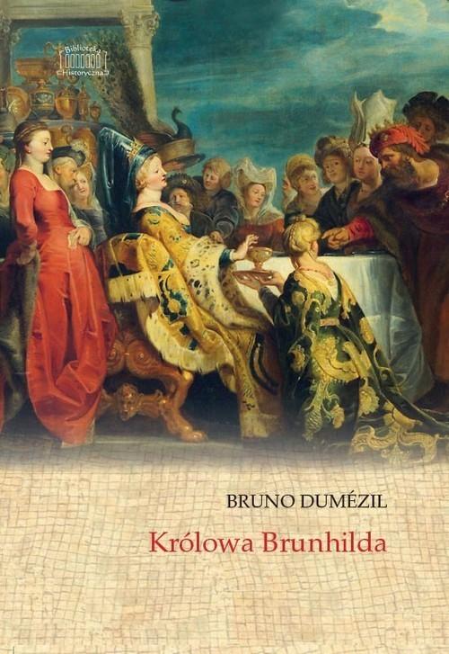 okładka Królowa Brunhilda, Książka | Dumezil Bruno