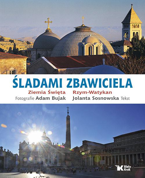okładka Śladami Zbawiciela, Książka | Adam Bujak, Jolanta Sosnowska