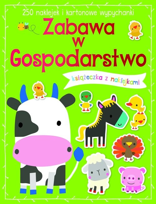 okładka Zabawa w gospodarstwo Książeczka z 250 naklejkamiksiążka |  |