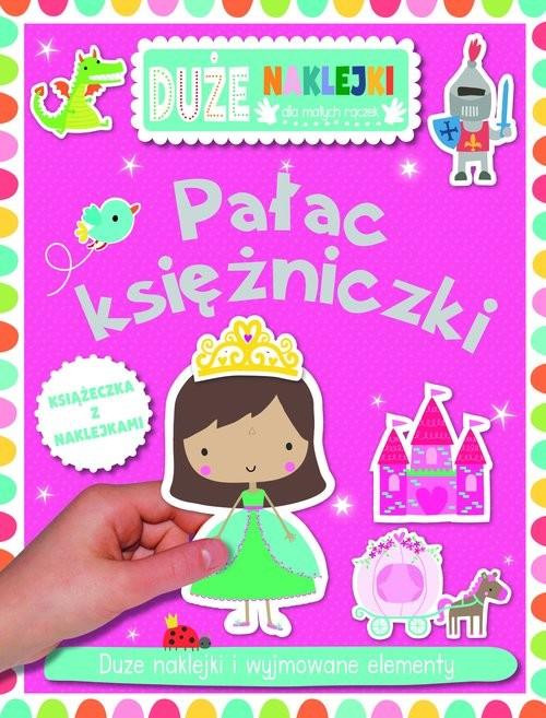 okładka Pałac księżniczki Książeczka z dużymi naklejkami dla małych rączekksiążka |  |