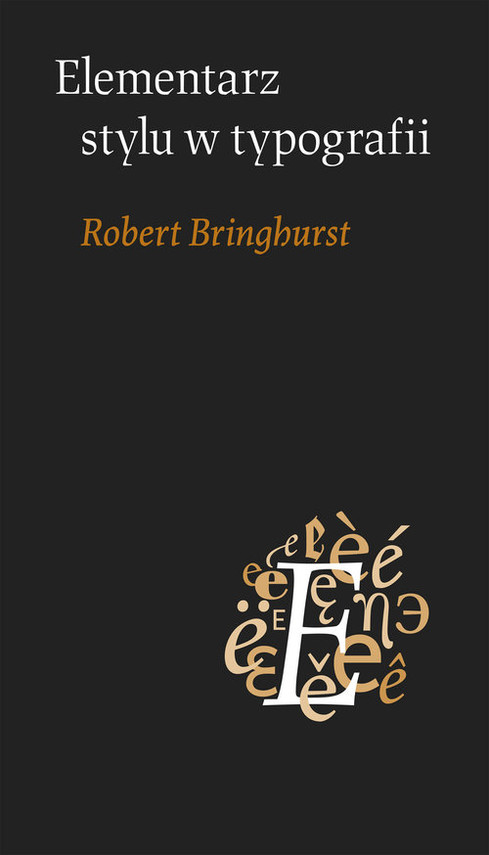 okładka Elementarz stylu w typografii, Książka | Bringhurst Robert