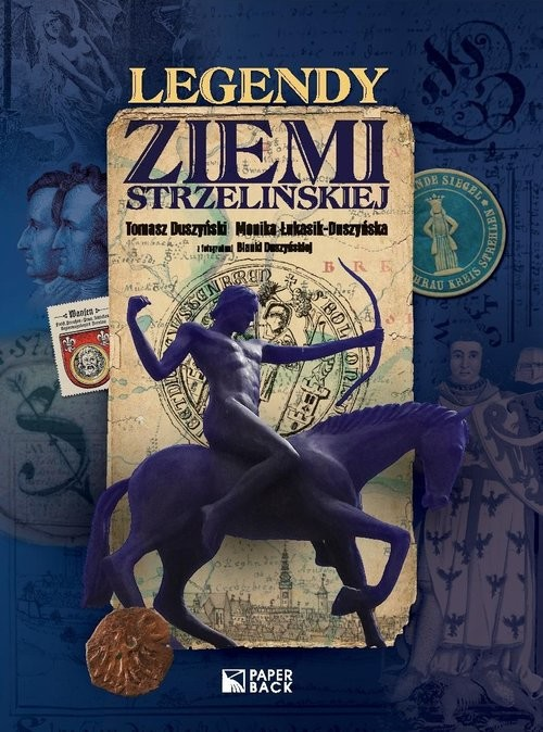 okładka Legendy ziemi strzelińskiej, Książka | Tomasz Duszyński, Duszyńska Monika Łukasik