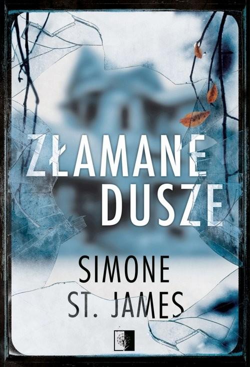 okładka Złamane duszeksiążka      James Simone St.