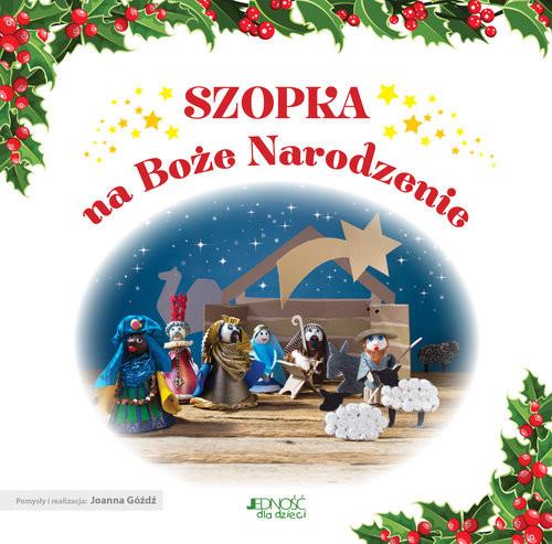 okładka Szopka na Boże Narodzenie, Książka | Piotr Żak, Joanna Góźdź
