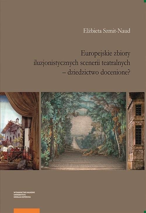 okładka Europejskie zbiory iluzjonistycznych scenerii teatralnych, Książka | Szmit-Naud Elżbieta