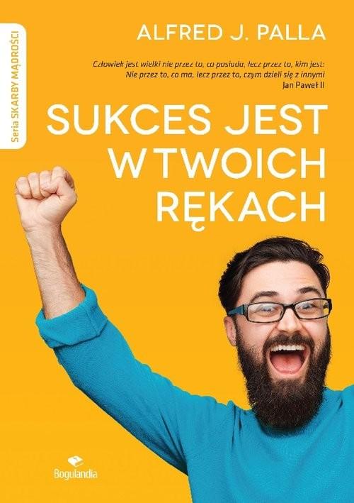 okładka Sukces jest w twoich rękachksiążka      Alfred J. Palla