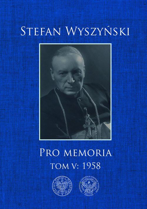okładka Pro memoria, Tom 5: 1958, Książka   Wyszyński Stefan