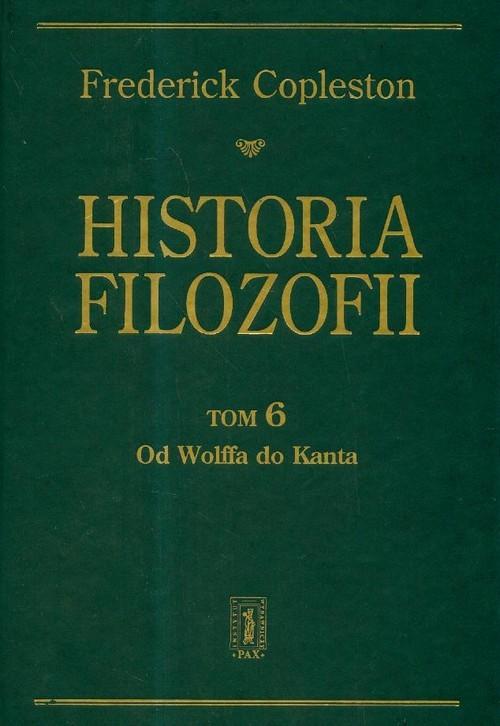 okładka Historia filozofii Tom 6 Od Wolffa do Kanta, Książka | Copleston Frederick