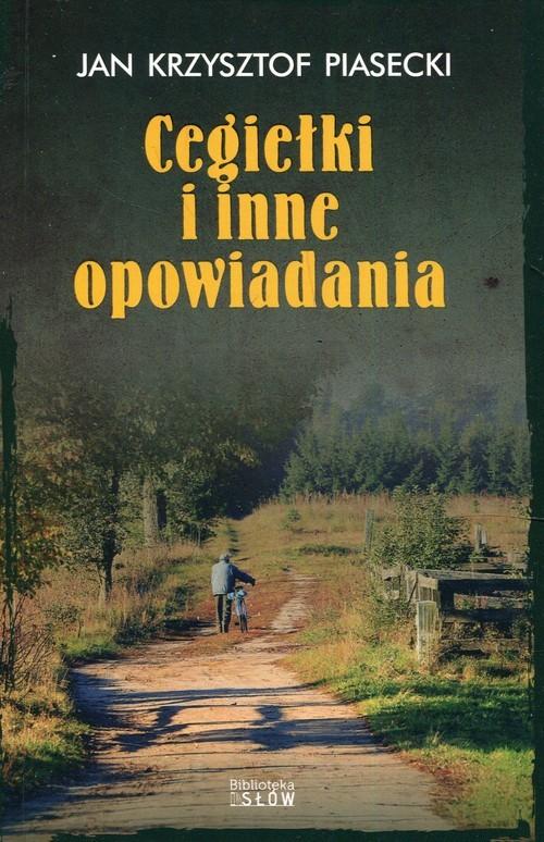 okładka Cegiełki i inne opowiadania, Książka | Jak Krzysztof Piasecki