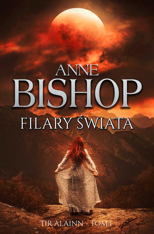 okładka Filary świata Tir Alainn tom 1książka |  | Anne Bishop