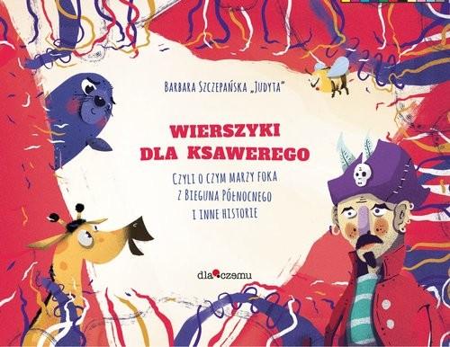 okładka Wierszyki dla Ksawerego, Książka | Szczepańska B.