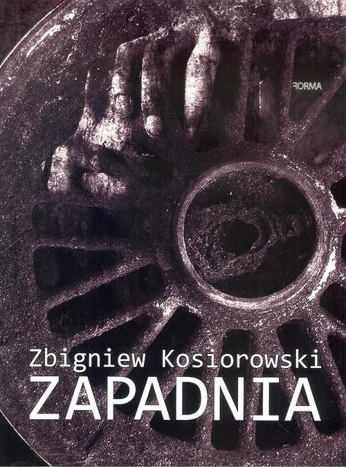okładka Zapadnia, Książka | Kosiorowski Zbigniew
