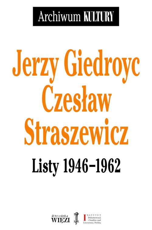 okładka Listy 1946-1962, Książka | Jerzy Giedroyc, Czesław Straszewicz