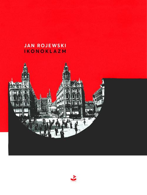 okładka Ikonoklazm, Książka | Rojewski Jan