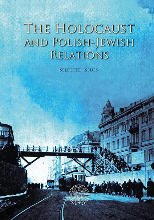 okładka The Holocaust and Polish-Jewish Relations, Książka   Martyna Grądzka-Rejak, Adam Sitarek