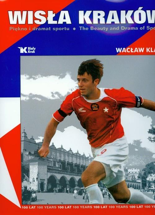 okładka Wisła Kraków Piękno i dramat sportu, Książka | Klag Wacław